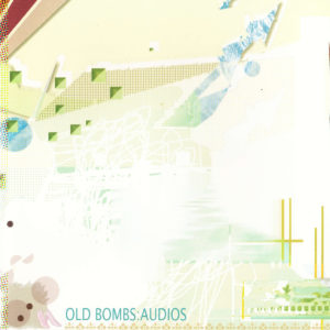 Old Bombs | Audios