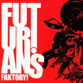 The Futurians: Faktory!