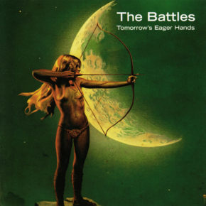 The Battles: Tomorrow's Eager Hands