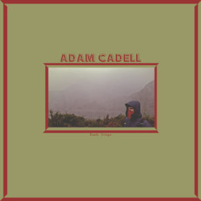 Adam Cadell: Bush Songs